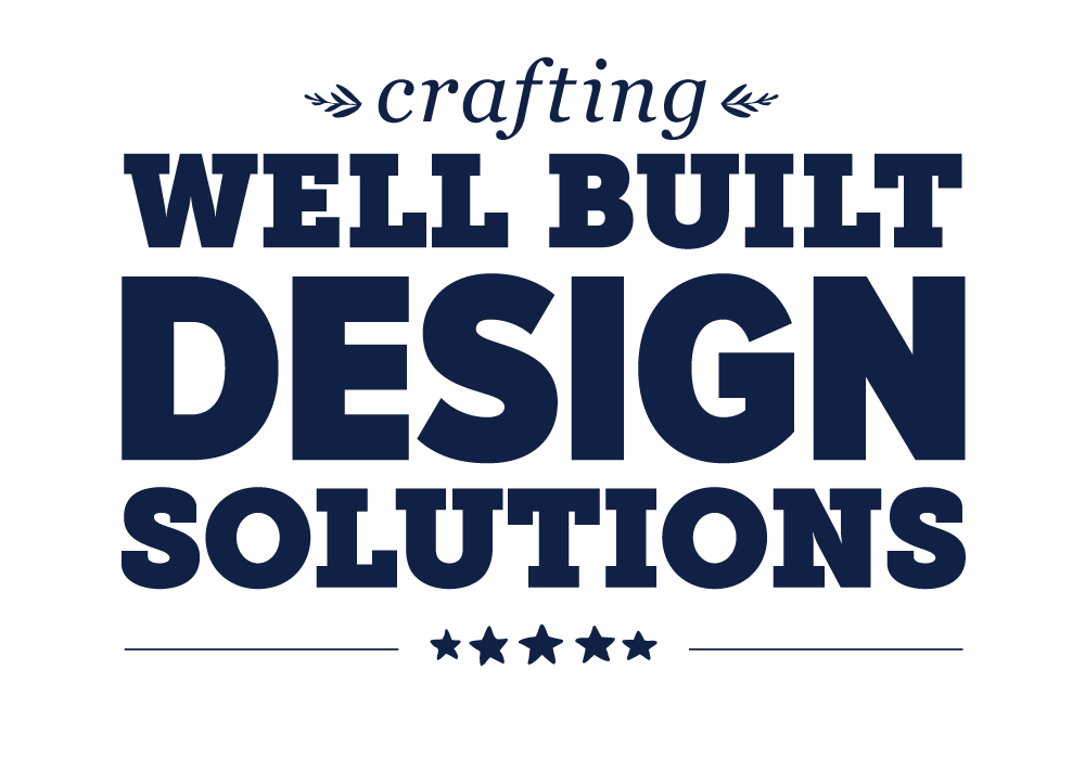 Crafting Well Built Design Solutions